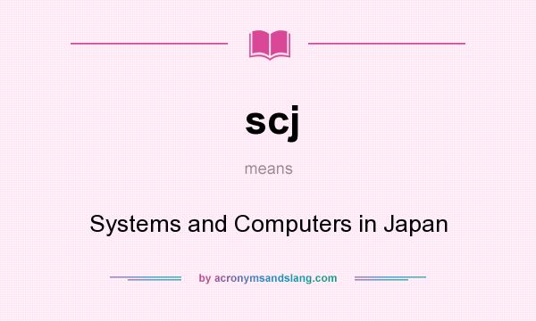 What does scj mean? It stands for Systems and Computers in Japan