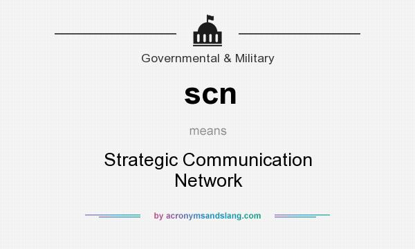 What does scn mean? It stands for Strategic Communication Network