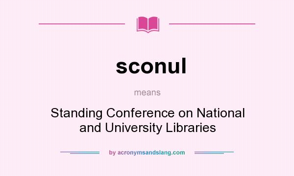 What does sconul mean? It stands for Standing Conference on National and University Libraries