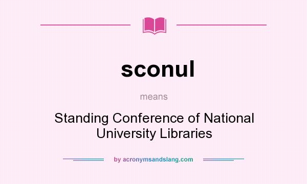 What does sconul mean? It stands for Standing Conference of National University Libraries