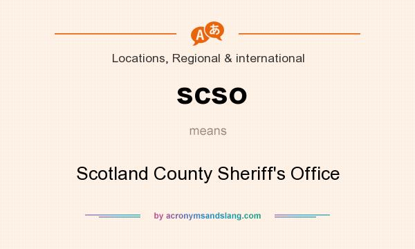 What does scso mean? It stands for Scotland County Sheriff`s Office