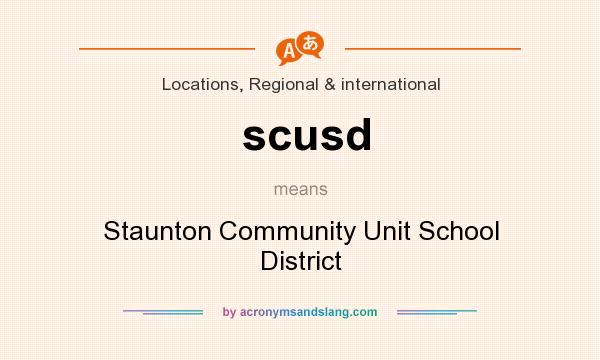 What does scusd mean? It stands for Staunton Community Unit School District