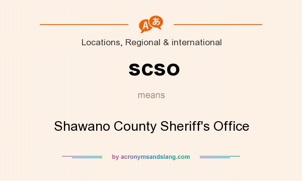 What does scso mean? It stands for Shawano County Sheriff`s Office