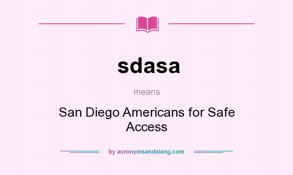 What does sdasa mean? It stands for San Diego Americans for Safe Access