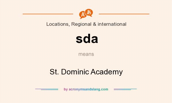 What does sda mean? It stands for St. Dominic Academy
