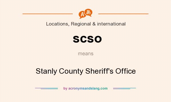 What does scso mean? It stands for Stanly County Sheriff`s Office