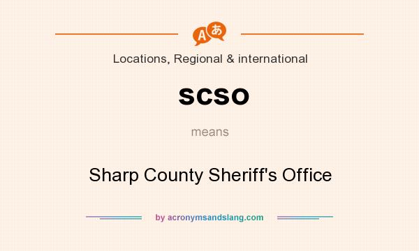 What does scso mean? It stands for Sharp County Sheriff`s Office