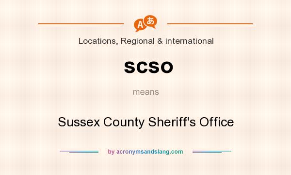 What does scso mean? It stands for Sussex County Sheriff`s Office