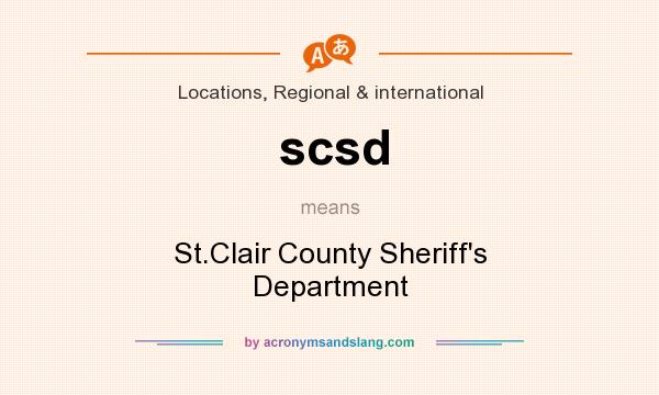 What does scsd mean? It stands for St.Clair County Sheriff`s Department