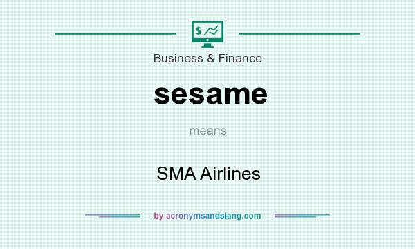What does sesame mean? It stands for SMA Airlines