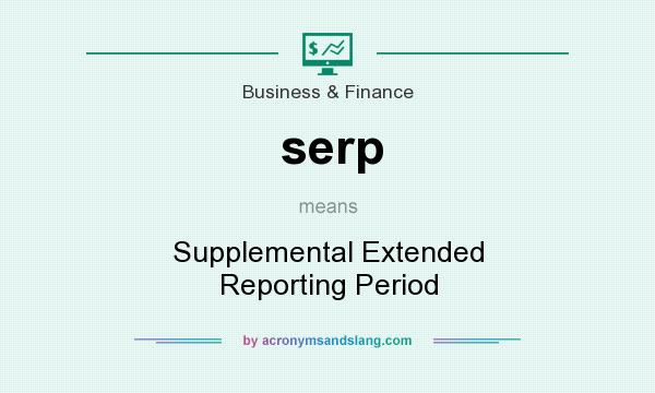 What does serp mean? It stands for Supplemental Extended Reporting Period