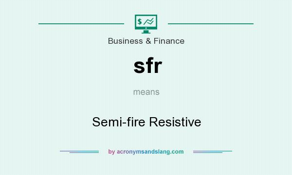 What does sfr mean? It stands for Semi-fire Resistive