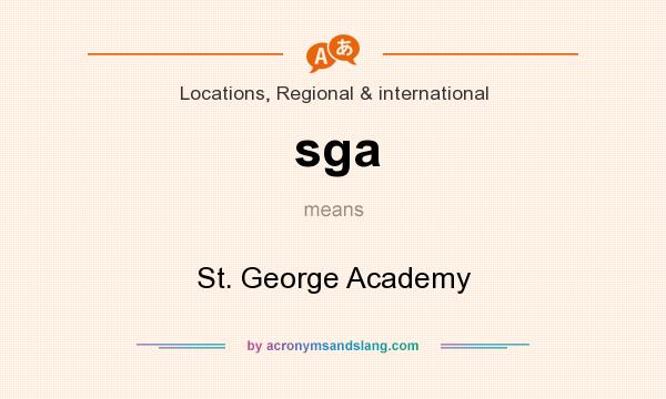 What does sga mean? It stands for St. George Academy
