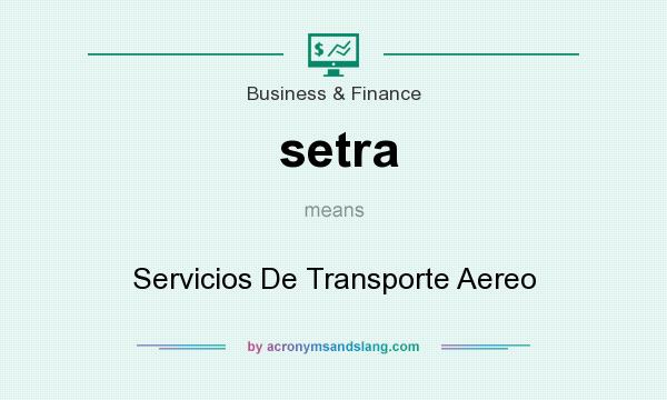 What does setra mean? It stands for Servicios De Transporte Aereo