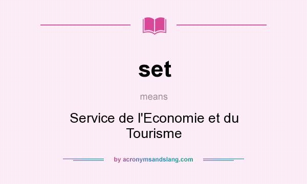 What does set mean? It stands for Service de l`Economie et du Tourisme
