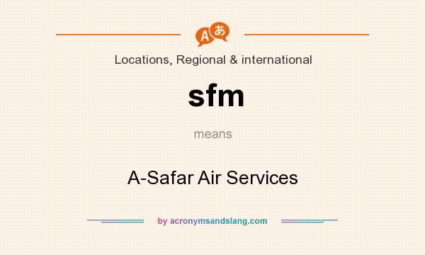 What does sfm mean? It stands for A-Safar Air Services