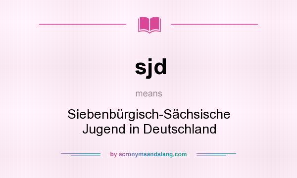 What does sjd mean? It stands for Siebenbürgisch-Sächsische Jugend in Deutschland