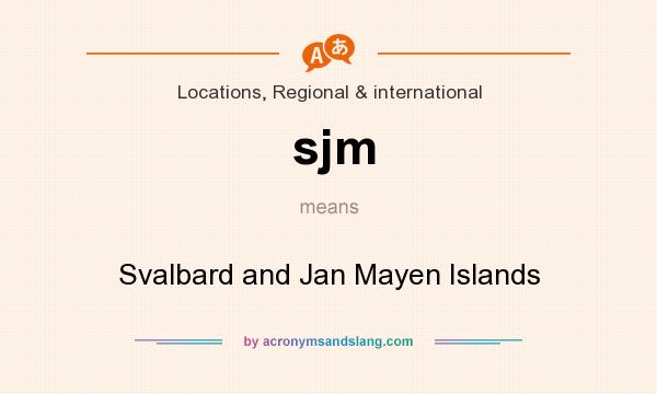 What does sjm mean? It stands for Svalbard and Jan Mayen Islands