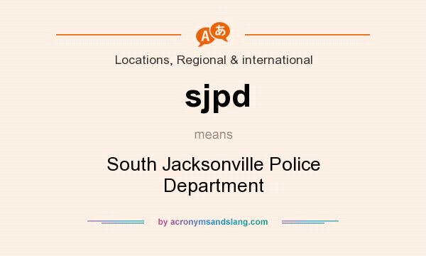 What does sjpd mean? It stands for South Jacksonville Police Department