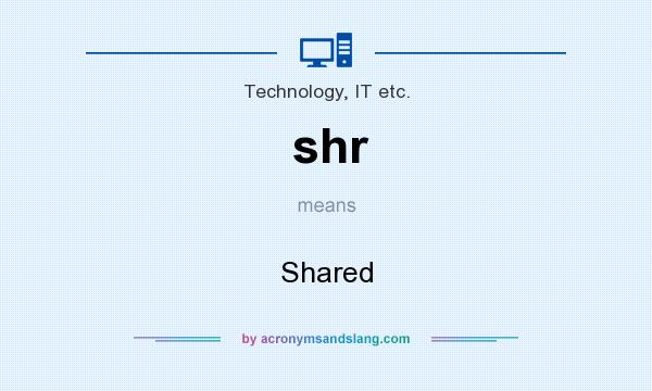 What does shr mean? It stands for Shared