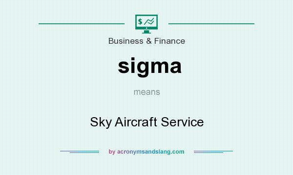 What does sigma mean? It stands for Sky Aircraft Service