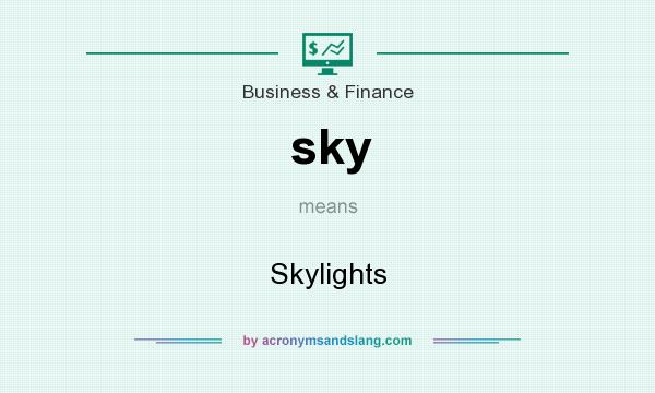 What does sky mean? It stands for Skylights