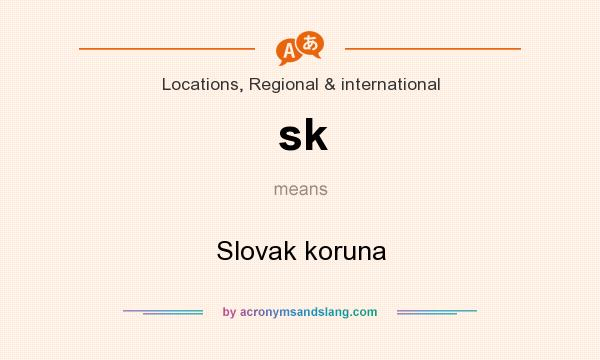 What does sk mean? It stands for Slovak koruna
