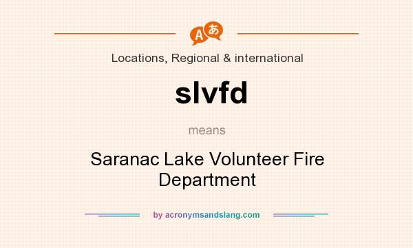 What does slvfd mean? It stands for Saranac Lake Volunteer Fire Department