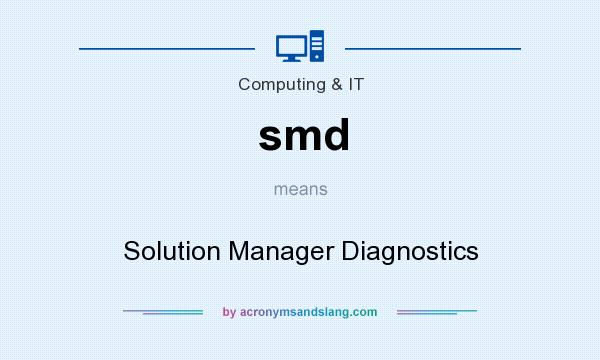 What does smd mean? It stands for Solution Manager Diagnostics