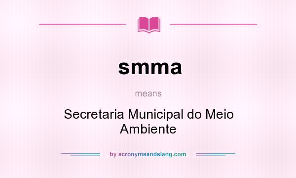 What does smma mean? It stands for Secretaria Municipal do Meio Ambiente