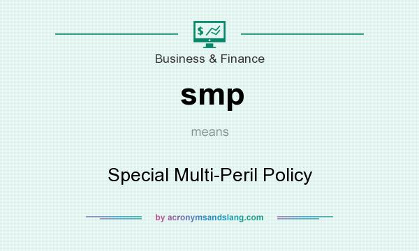 What does smp mean? It stands for Special Multi-Peril Policy