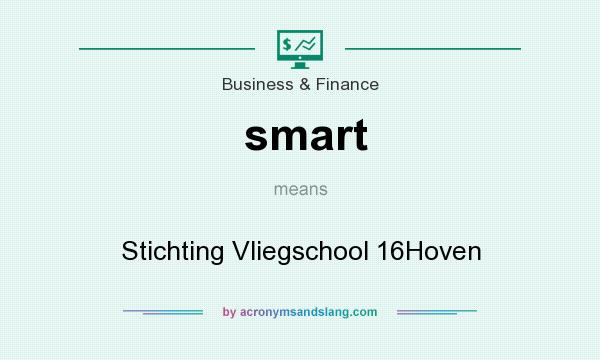 What does smart mean? It stands for Stichting Vliegschool 16Hoven