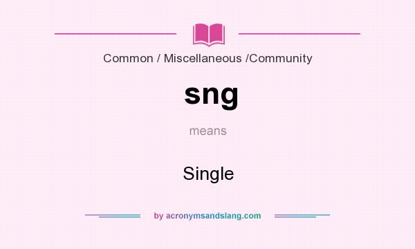 What does sng mean? It stands for Single