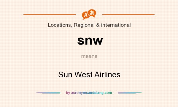 What does snw mean? It stands for Sun West Airlines