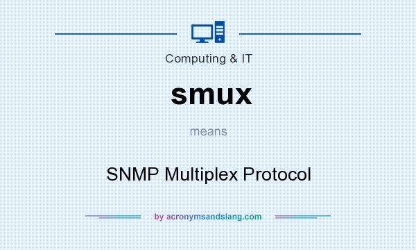 What does smux mean? It stands for SNMP Multiplex Protocol