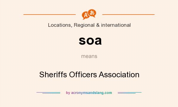 What does soa mean? It stands for Sheriffs Officers Association
