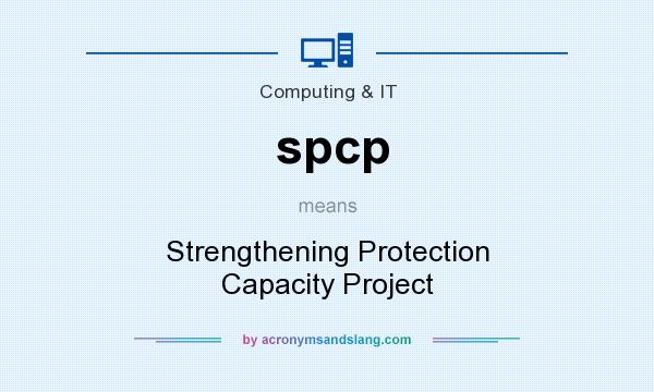 What does spcp mean? It stands for Strengthening Protection Capacity Project