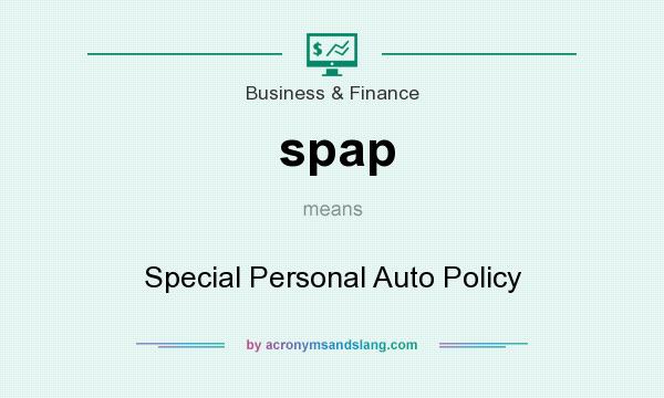 What does spap mean? It stands for Special Personal Auto Policy