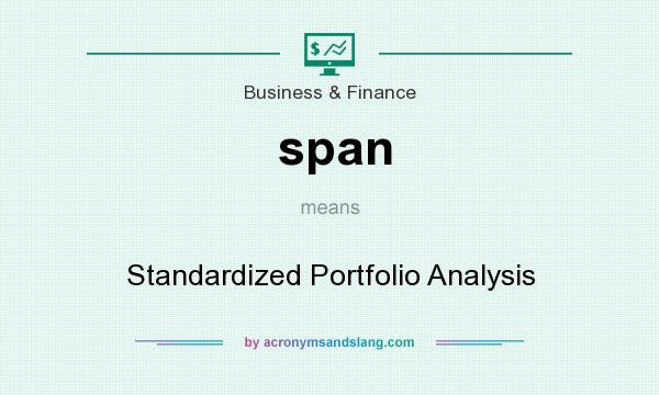 What does span mean? It stands for Standardized Portfolio Analysis