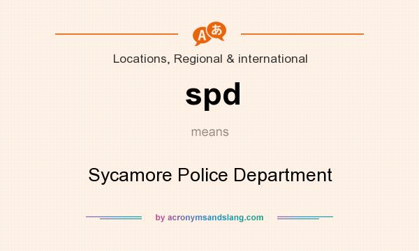 What does spd mean? It stands for Sycamore Police Department