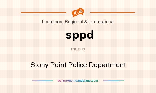 What does sppd mean? It stands for Stony Point Police Department