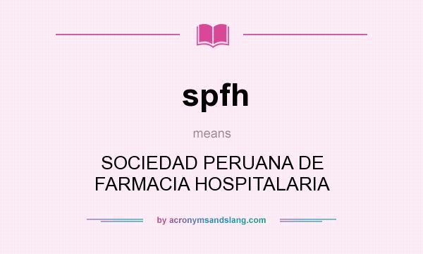 What does spfh mean? It stands for SOCIEDAD PERUANA DE FARMACIA HOSPITALARIA