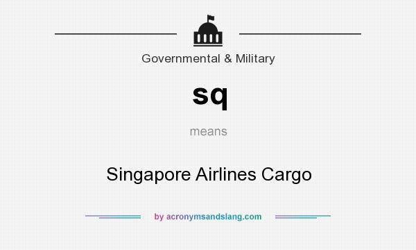 What does sq mean? It stands for Singapore Airlines Cargo