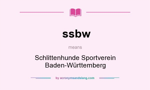 What does ssbw mean? It stands for Schlittenhunde Sportverein Baden-Württemberg