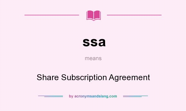 Ssa Share Subscription Agreement In Undefined By Acronymsandslang