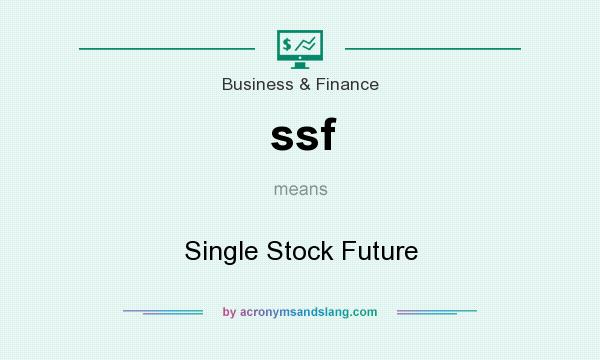 What does ssf mean? It stands for Single Stock Future