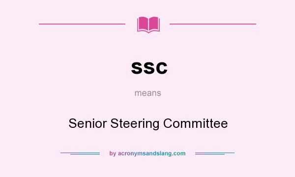 What does ssc mean? It stands for Senior Steering Committee