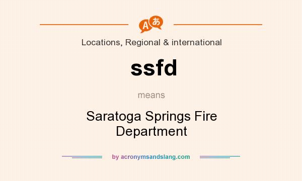 What does ssfd mean? It stands for Saratoga Springs Fire Department