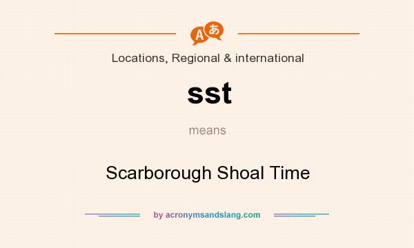 What does sst mean? It stands for Scarborough Shoal Time