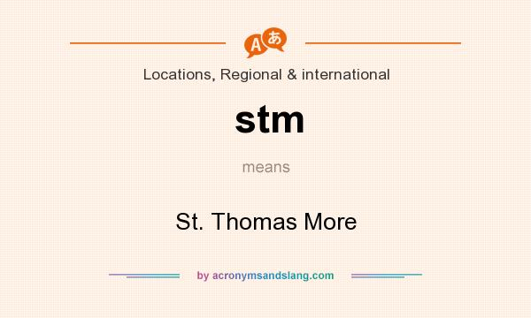 What does stm mean? It stands for St. Thomas More